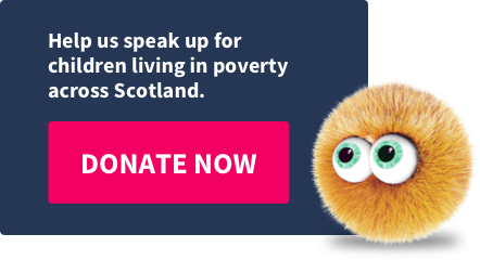 Donate and help us speak up for children living in poverty across Scotland